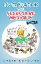 Les tribulations d'une secrétaire médicale. Tome 1. Extrait. by LydieLefevre