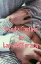 ✅ Daddy Texting PL || l.s. by LarrehSForever