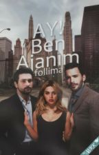Ay! Ben Ajanım by follima