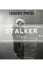 Stalker || L.D ✔ by Przegiendzioch