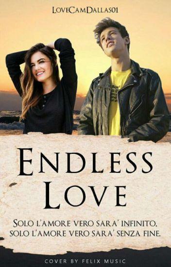 Endless love |Cameron Dallas&Lucy Hale| #Wattys2016