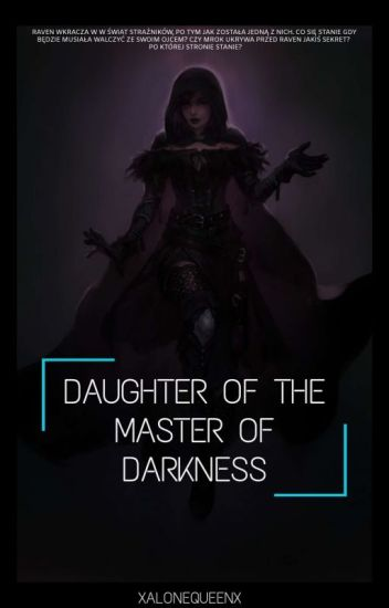 daughter of the master of darkness✔