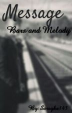 Message /Bars and Melody by Sarayka143