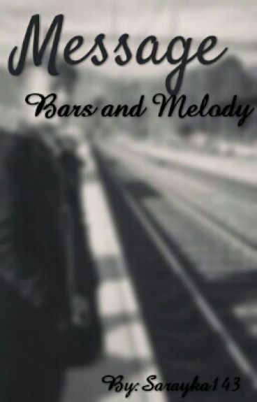 Message /Bars and Melody