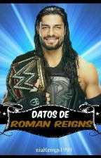 Datos De Roman Reigns by niaReings1999