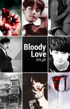 Bloody Love [Vkook] - VF - by jenni_JG