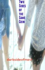 Two Sides of the Same Coin (Lesbian Story) by darksideofme17