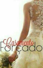Casamento Forçado by AnaCarolinaSousa141