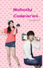 Nobody Compares [ON EDITING] by fallensyss