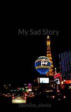 My Sad Story by Jasmine_alaniz
