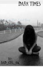 Dark Times by BrokenEmo134
