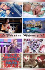 La Vida es un... (Maluma y tu) by VIRGO_3781
