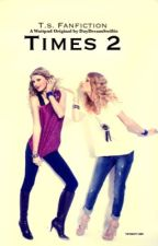 Times 2 by DayDreamSwiftie