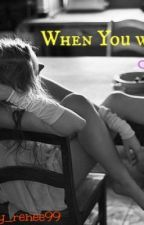 When You Were Mine (Sequel to Truly, madly, deeply) by JulietxLloyd