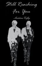 Still Reaching For You | Phan Fiction | by Madeleine-Coffey