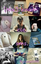 (Nie) Znam Cie. Sms.  I do not know you. Sms . by Linia2001