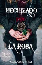 Hechizado por la Rosa © by crln25