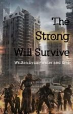 The Strong Will Survive | ✓ by izzywriter