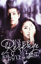 My Sweet Revenge to my EX Boyfriend (kathniel) by FeelingInlove