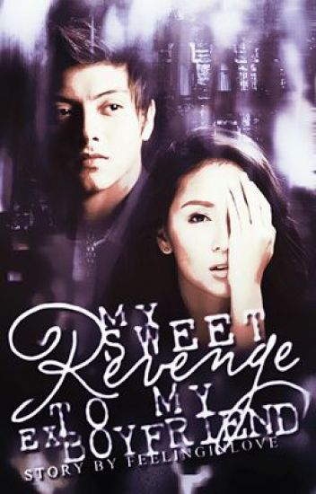 My Sweet Revenge to my EX Boyfriend (kathniel)