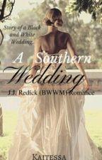 A Southern Wedding || J.J. Redick (BWWM) Romance by PureExpressions