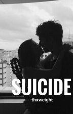 Suicide (s.m) 《TERMINADA》 by LittleAnormalGirl