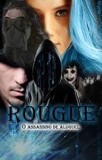 Rougue: O assassino de aluguel by lucas1001995
