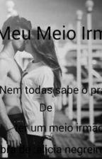 Meu Meio Irmão by Aliicia_styles