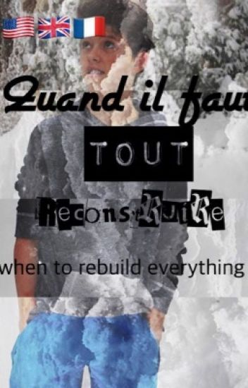 Quand il faut tout reconstruire / when to rebuild everything Jacob sartorius
