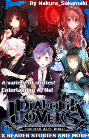 Diabolik Lovers x Reader Stories and more! [REQUESTS CLOSED