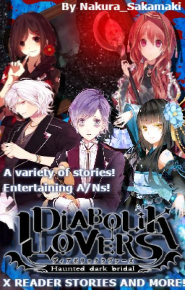 [Book 1] Diabolik Lovers x Reader Stories and more! [REQUESTS CLOSED]