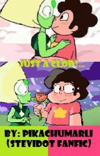 Just A Clod!.. (Stevidot Fanfic) by ShimmeringStories