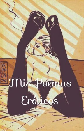 Mis Poemas Eróticos by CookieOrioMonster