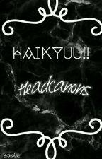 Haikyuu!! Headcanons!! ┐( ̄ヮ ̄)┌ by Bnshee_-