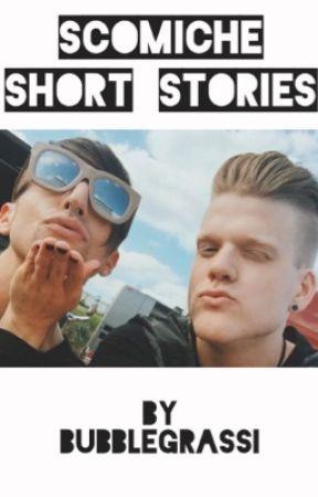 Scomiche Short Stories by bubblegrassi
