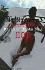 Mi Niñero Pervertido(Mario Bautista & Tu)Hot by Hanith_Sosa