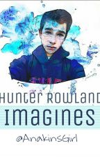 Hunter Rowland Imagines by toobasicforyou