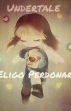 ♥ Undertale ♥ Eligo Perdornar ♥[Undertale X Tu]♥ by JennifferCobos