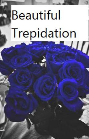 Beautiful Trepidation by OldDollDrevis