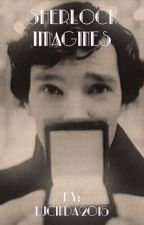 Sherlock Imagines by Lucinda2015