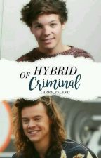 The Hybrid Of Criminal -  #Wattys2016 by Larry_Island