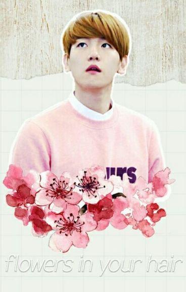 flowers in your hair ✿ chanbaek