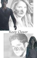 Keep Closer (Scalia) by RuyaSEZER