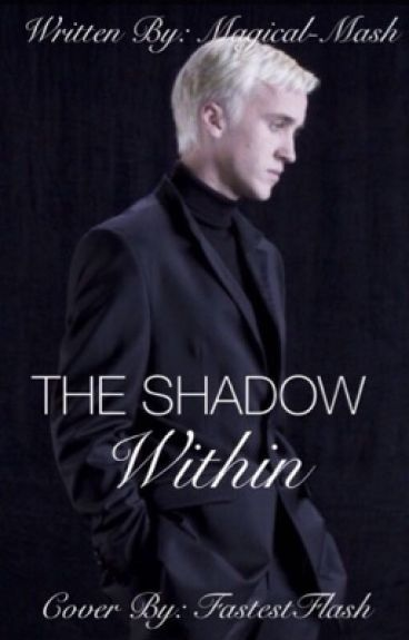 The Shadow Within -Draco x Reader-