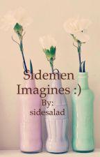 Sidemen Imagines:) by sidesalad