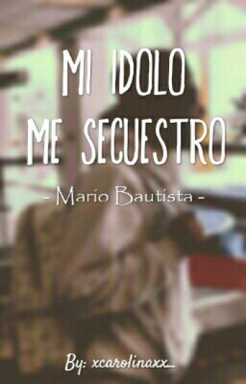 Mi Ídolo Me Secuestro. {EDITANDO}