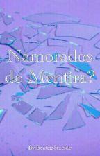 Namorados de Mentira? (EM PAUSA) by BeatrizSuicide