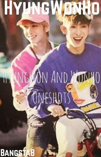 HyungWonHo One Shots (Monsta X)