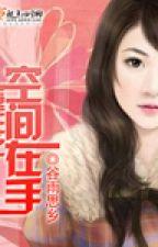 sống lại không gian: Thiên tài y nữ  / tác giả: Mây khói mộng by saochoi19
