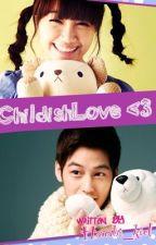 Childish Love ♥ (COMPLETED) by hanabi_kiel